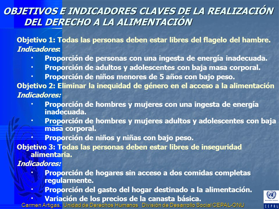 Carmen Artigas, Unidad de Derechos Humanos División de Desarrollo Social CEPAL-ONU OBJETIVOS E INDICADORES CLAVES DE LA REALIZACIÓN DEL DERECHO A LA A