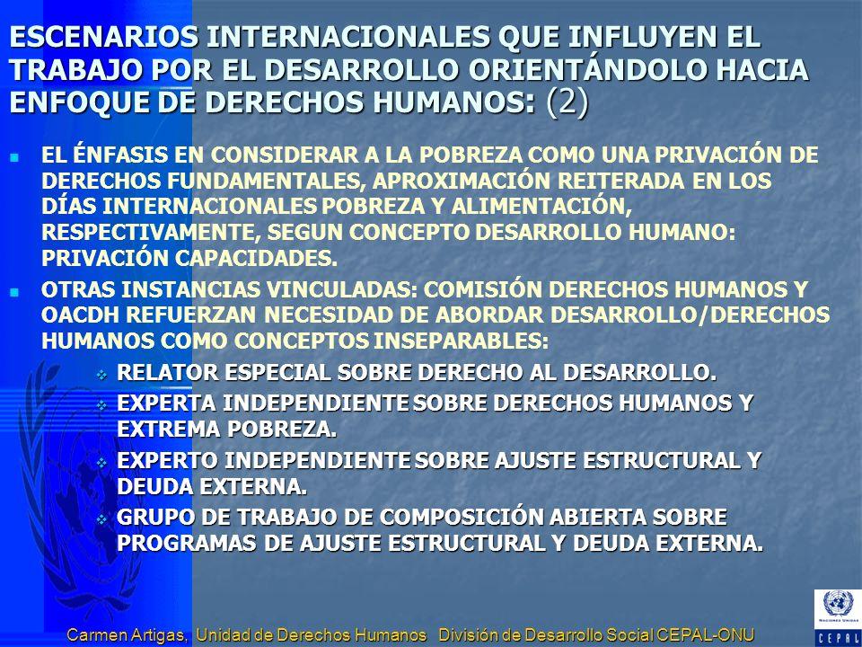 Carmen Artigas, Unidad de Derechos Humanos División de Desarrollo Social CEPAL-ONU ESCENARIOS INTERNACIONALES QUE INFLUYEN EL TRABAJO POR EL DESARROLL