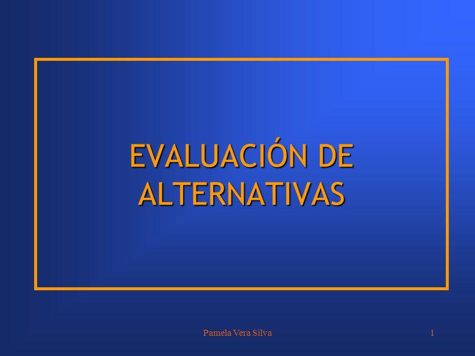 Pamela Vera Silva1 EVALUACIÓN DE ALTERNATIVAS