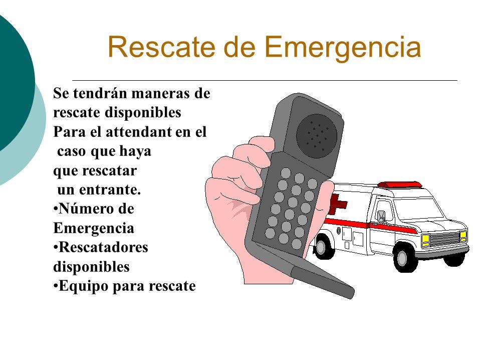 Rescate de Emergencia Se tendrán maneras de rescate disponibles Para el attendant en el caso que haya que rescatar un entrante. Número de Emergencia R