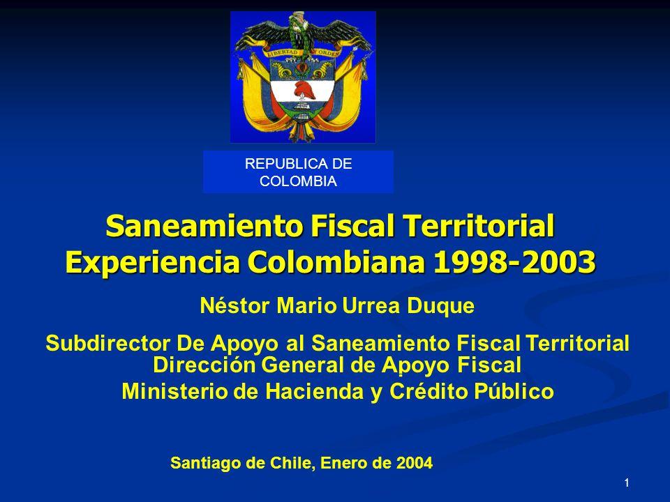 1 Néstor Mario Urrea Duque Subdirector De Apoyo al Saneamiento Fiscal Territorial Dirección General de Apoyo Fiscal Ministerio de Hacienda y Crédito P