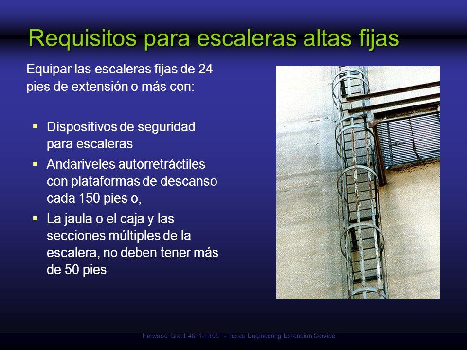 Harwood Grant 46F1-HT06 - Texas Engineering Extension Service Requisitos para escaleras altas fijas Equipar las escaleras fijas de 24 pies de extensió