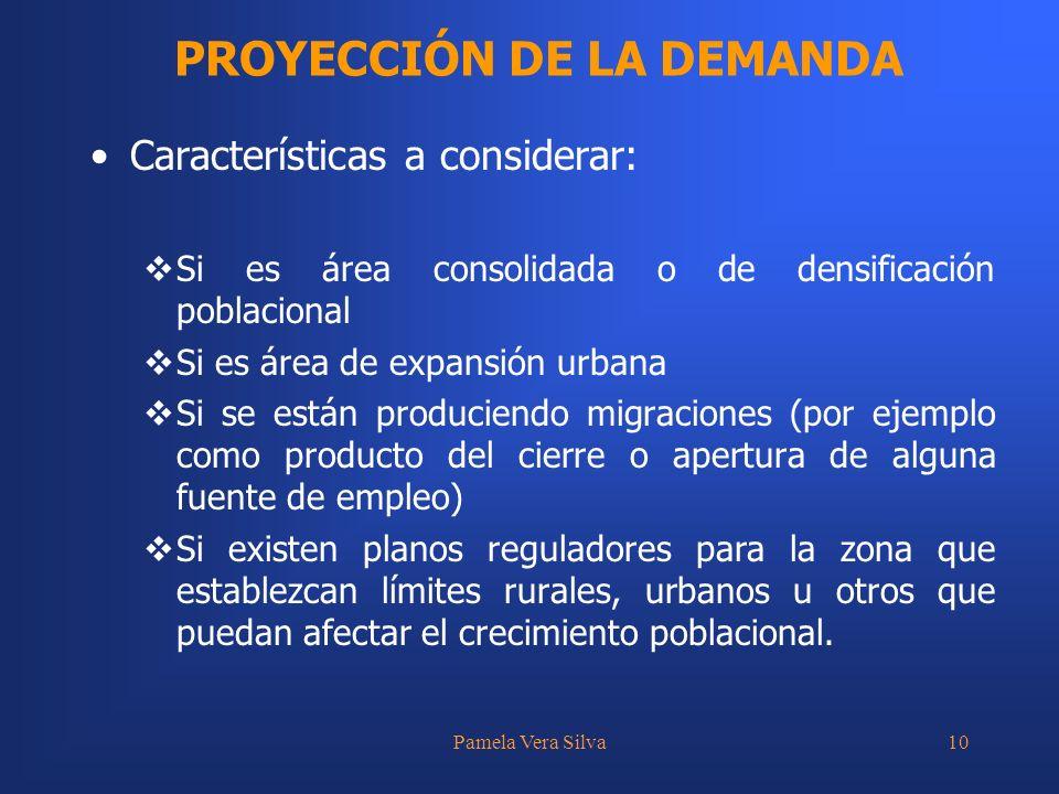 Pamela Vera Silva10 Características a considerar: Si es área consolidada o de densificación poblacional Si es área de expansión urbana Si se están pro