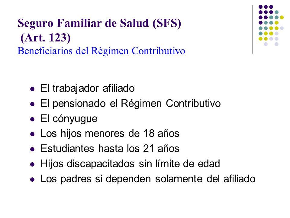 Seguro Familiar de Salud (SFS) (Art.120) Selección familiar de los servicios El SDSS garantizará la libre elección familiar de la ARS y PSS Cambios un