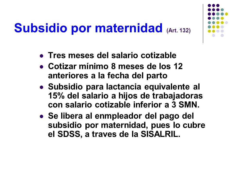 Subsidio por enfermedad (Art. 131) No profesional por incapacidad temporal A partir del cuarto día hasta un límite de 26 semanas Cotización 12 meses a