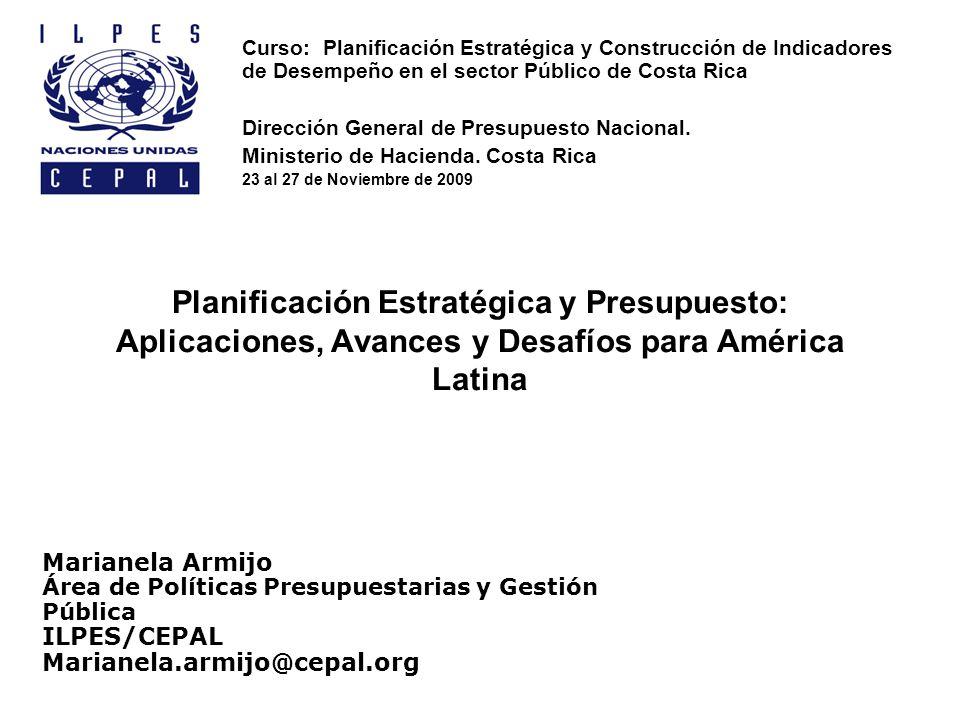 Contenido –La Planificación Estratégica Institucional como instrumento de apoyo al proceso de presupuestario –Tendencias en América Latina –La Planificación Estratégica y la evaluación del desempeño desde una perspectiva sistémica –Lecciones aprendidas sobre la aplicación de la planificación estratégica institucional y Sistemas de M&E en los países de la región