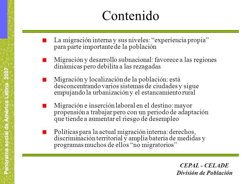 Panorama social de América Latina 2007 La migración interna y sus niveles: experiencia propia para parte importante de la población Migración y desarr