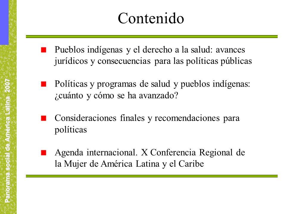 Panorama social de América Latina 2007 Pueblos indígenas y el derecho a la salud: avances jurídicos y consecuencias para las políticas públicas Políticas y programas de salud y pueblos indígenas: ¿cuánto y cómo se ha avanzado.