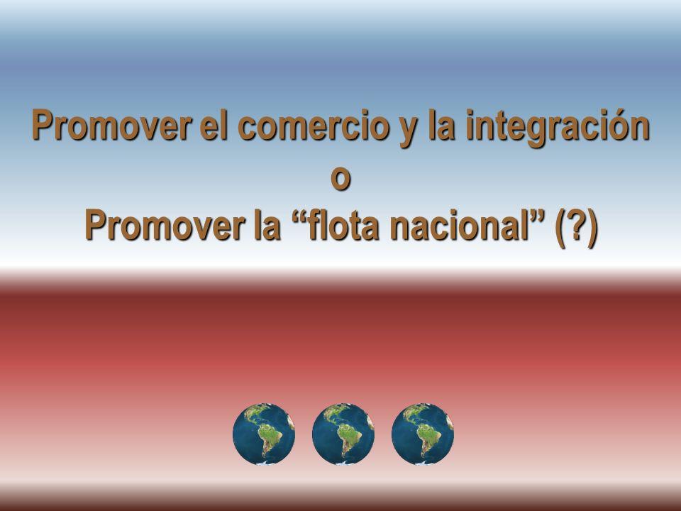 JHoffmann @ ECLAC.cl Promover el comercio y la integración o Promover la flota nacional (?)