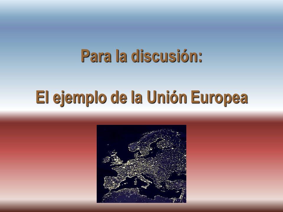 JHoffmann @ ECLAC.cl Para la discusión: El ejemplo de la Unión Europea