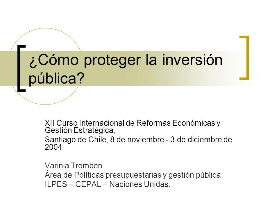 ¿Cómo proteger la inversión pública.
