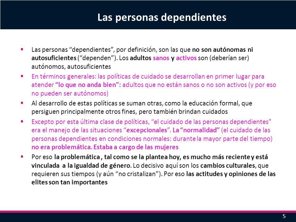Las personas dependientes, por definición, son las que no son autónomas ni autosuficientes (dependen). Los adultos sanos y activos son (deberían ser)