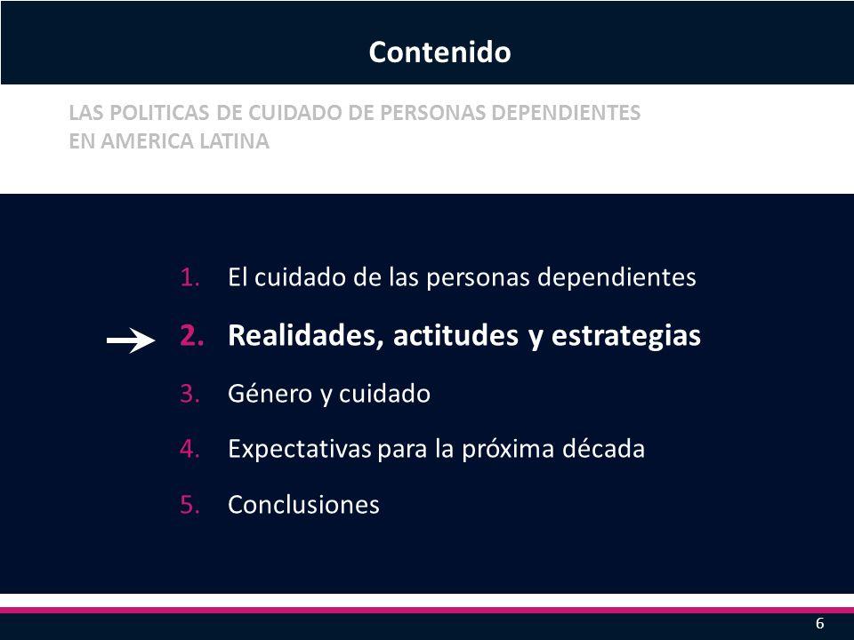 1.El cuidado de las personas dependientes 2.Realidades, actitudes y estrategias 3.Género y cuidado 4.Expectativas para la próxima década 5.Conclusione