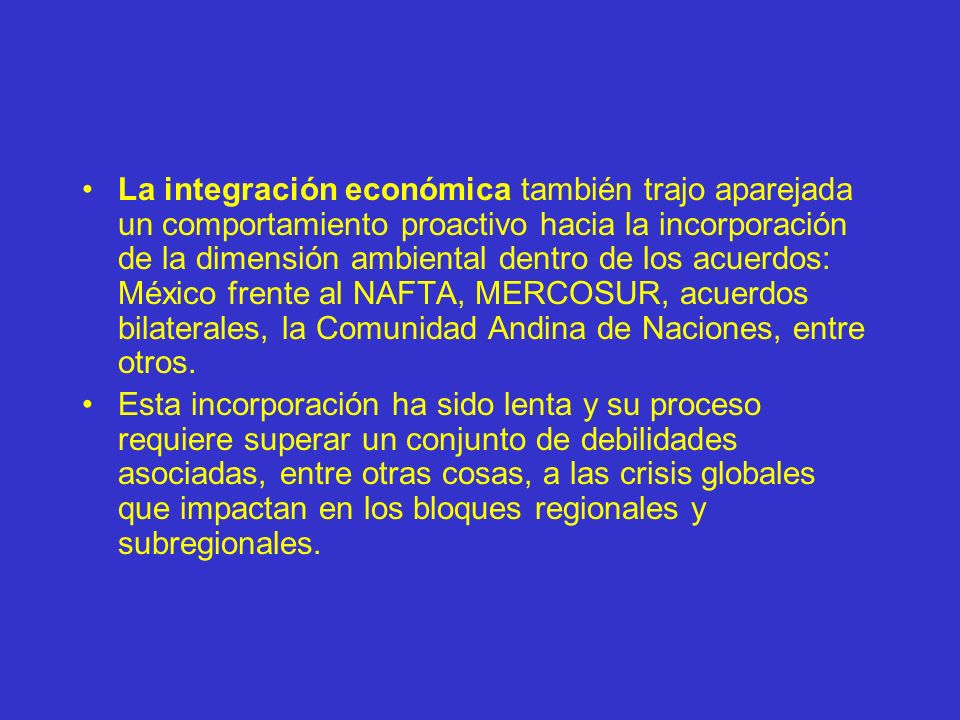 La integración económica también trajo aparejada un comportamiento proactivo hacia la incorporación de la dimensión ambiental dentro de los acuerdos: