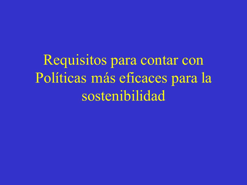 Requisitos para contar con Políticas más eficaces para la sostenibilidad