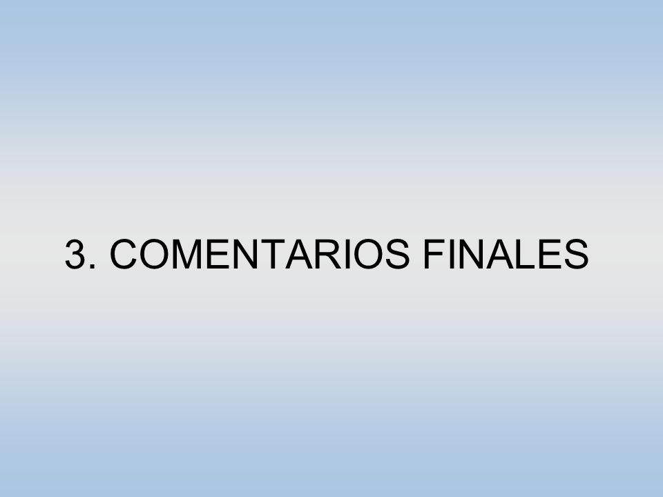 3. COMENTARIOS FINALES