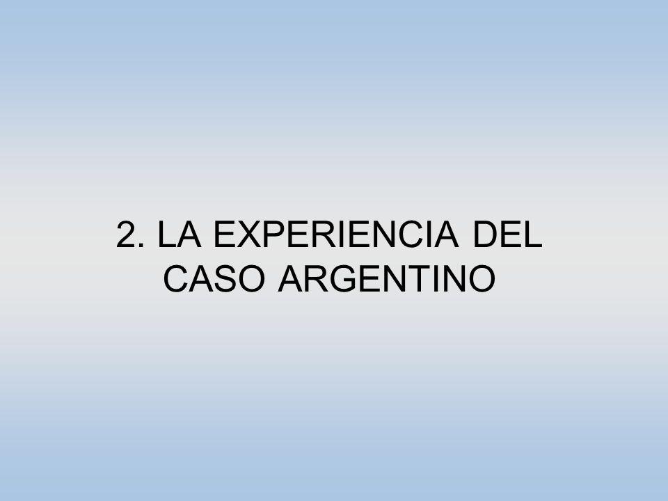 2. LA EXPERIENCIA DEL CASO ARGENTINO
