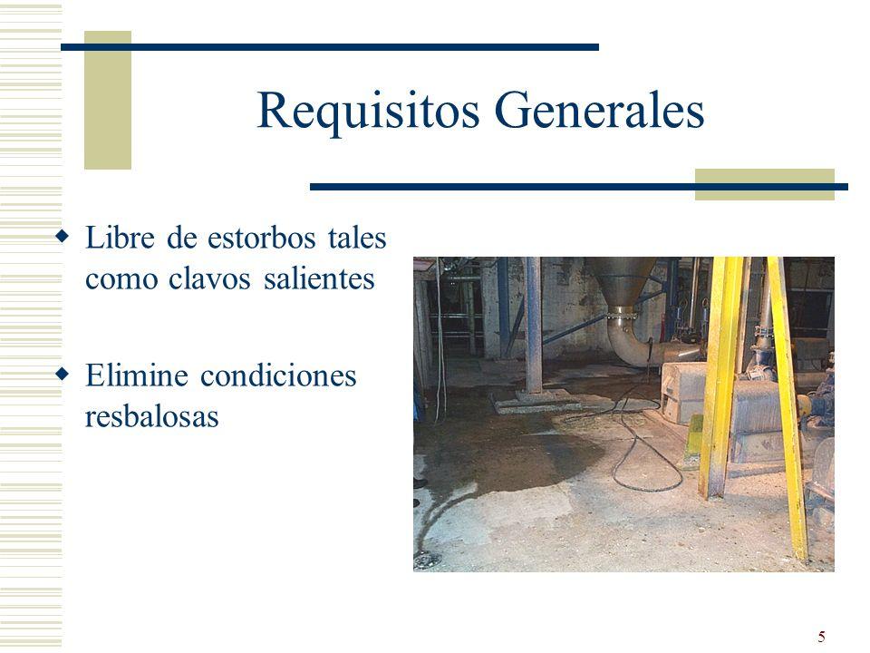 16 Requisitos Generales Use escaleras de acuerdo con su diseño -- NO -- Empalme escaleras para extender su alcance Use escaleras de un solo riel vertical Cargue escaleras más allá de su diseño