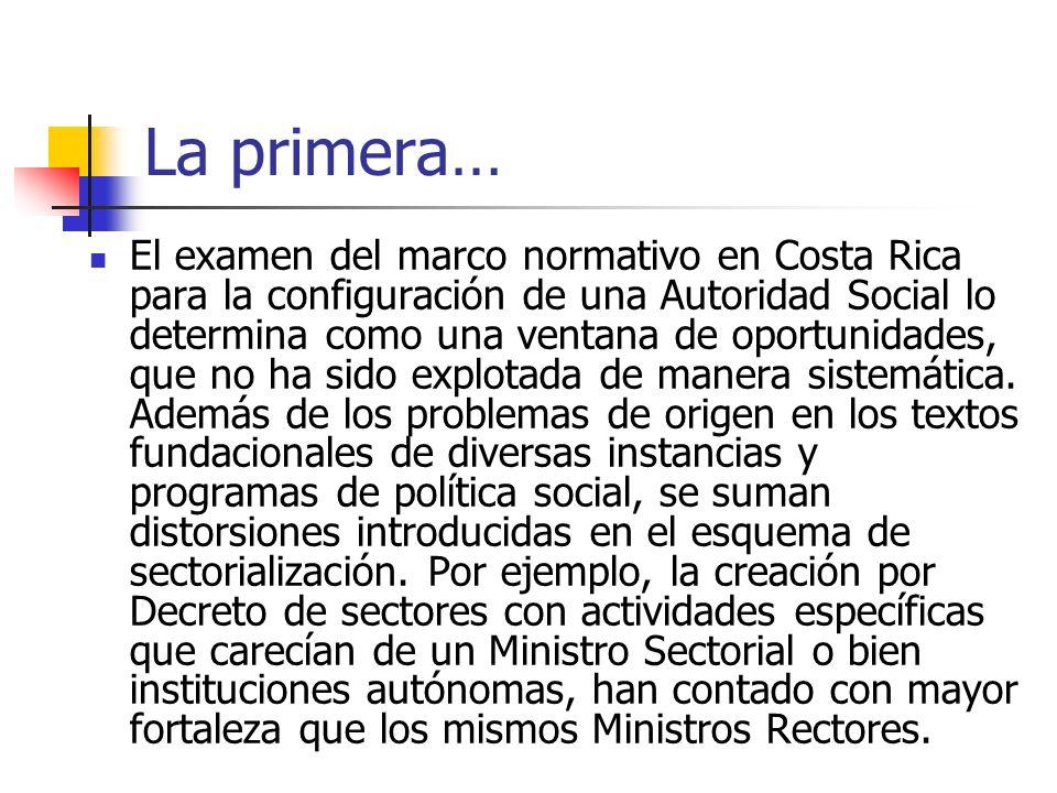La primera… El examen del marco normativo en Costa Rica para la configuración de una Autoridad Social lo determina como una ventana de oportunidades,