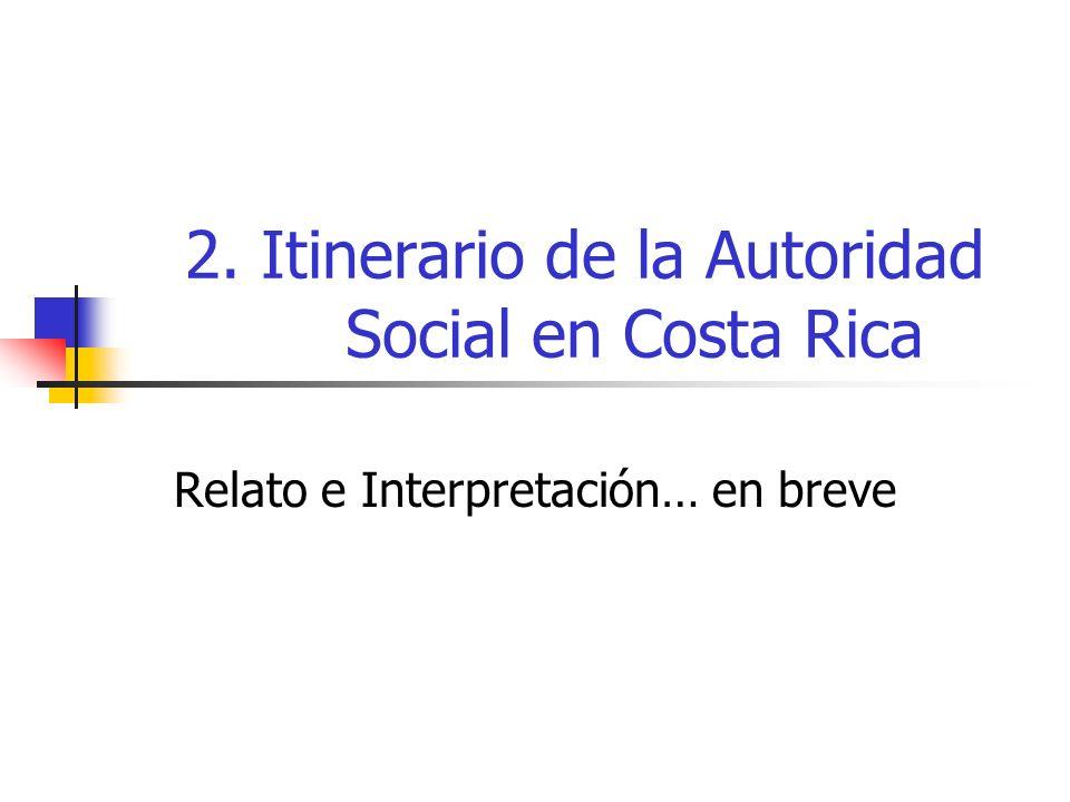 El relato El itinerario de la Autoridad Social en Costa Rica parte de 1982 cuando se instituye durante el Gobierno de Don Luis Alberto Monge un Gabinete Social, orientado a acompañar los esfuerzos de estabilización necesarios para enfrentar la severa crisis del inicio del decenio.
