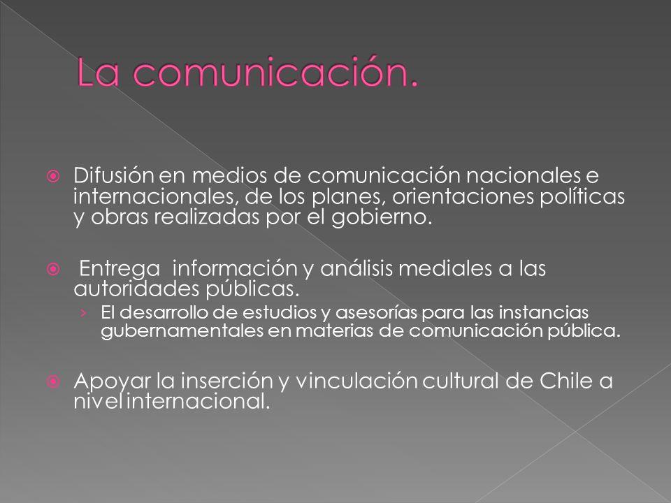 Difusión en medios de comunicación nacionales e internacionales, de los planes, orientaciones políticas y obras realizadas por el gobierno.