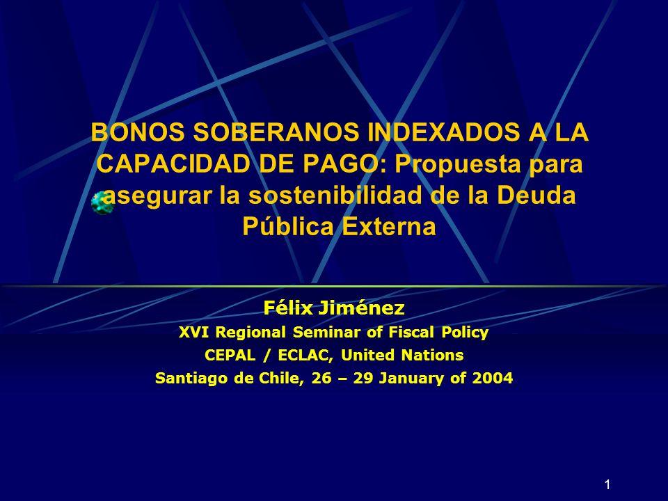 1 BONOS SOBERANOS INDEXADOS A LA CAPACIDAD DE PAGO: Propuesta para asegurar la sostenibilidad de la Deuda Pública Externa Félix Jiménez XVI Regional S