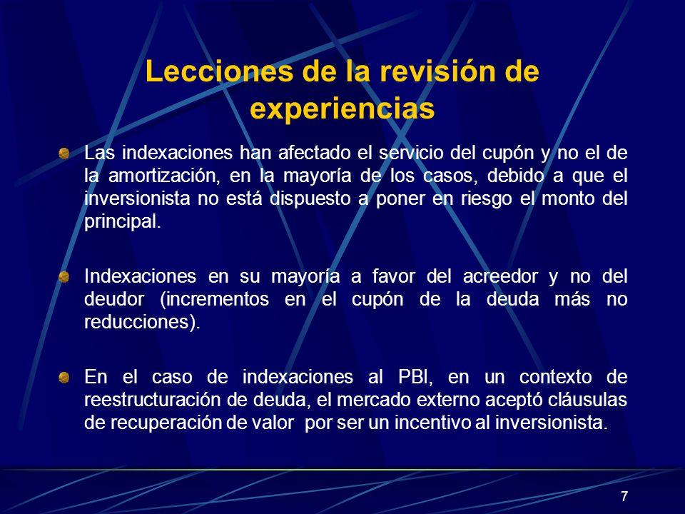 7 Lecciones de la revisión de experiencias Las indexaciones han afectado el servicio del cupón y no el de la amortización, en la mayoría de los casos,