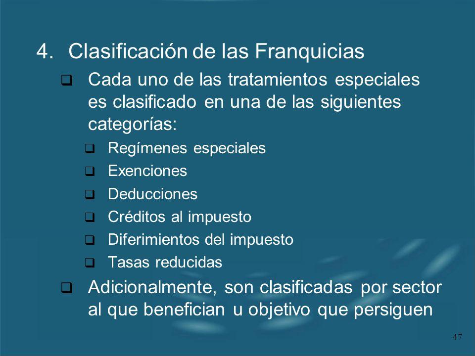 47 4.Clasificación de las Franquicias Cada uno de las tratamientos especiales es clasificado en una de las siguientes categorías: Regímenes especiales