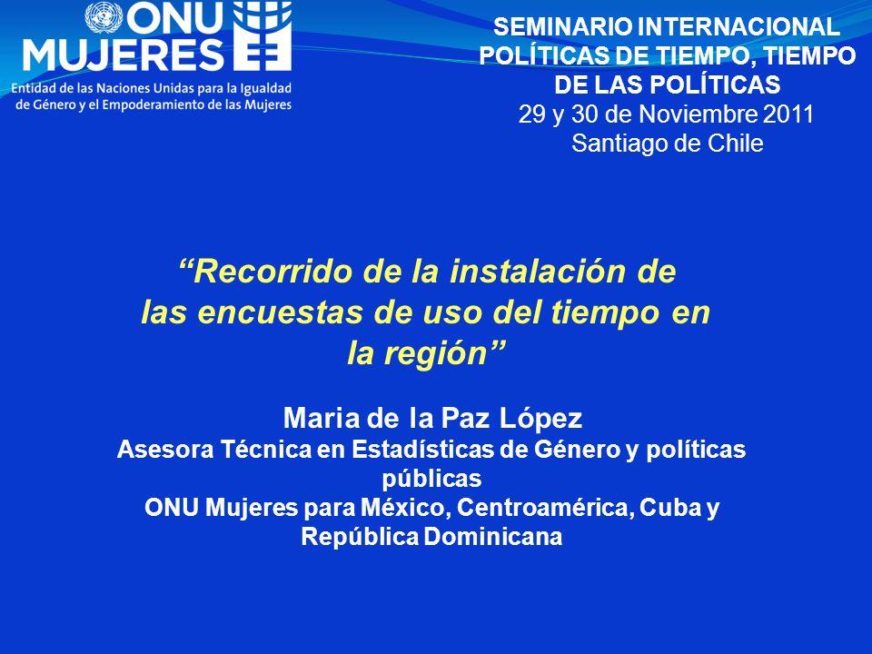 Maria de la Paz López Asesora Técnica en Estadísticas de Género y políticas públicas ONU Mujeres para México, Centroamérica, Cuba y República Dominica