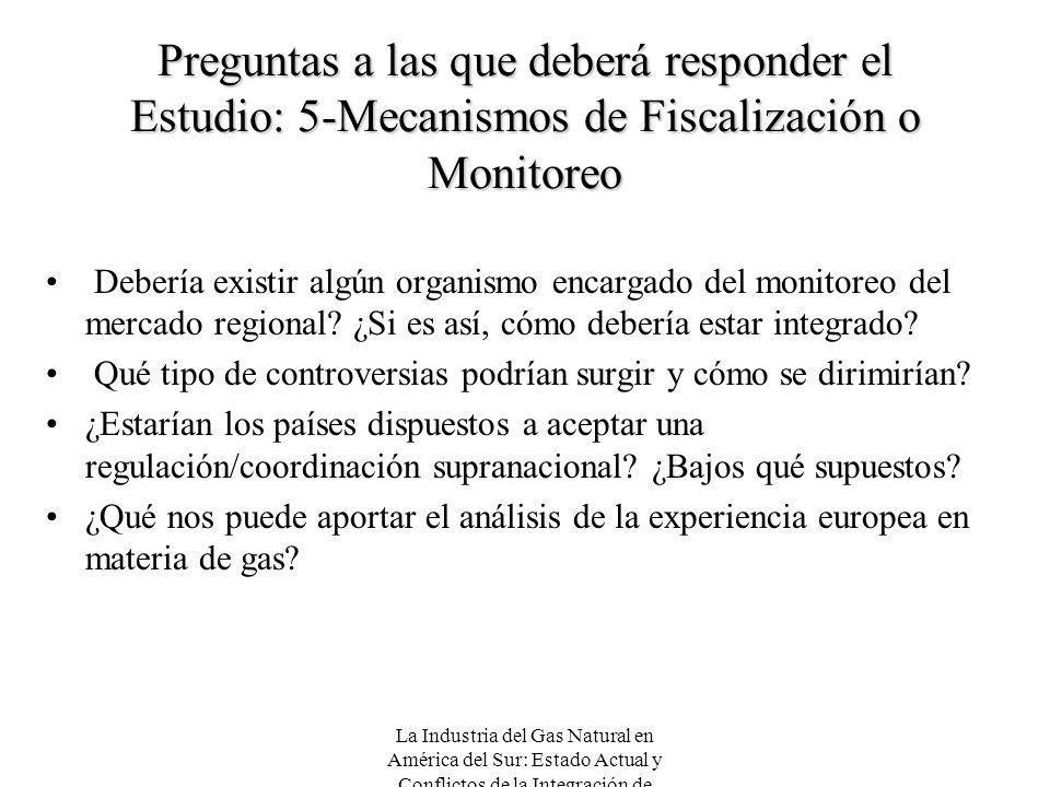 La Industria del Gas Natural en América del Sur: Estado Actual y Conflictos de la Integración de Mercados Preguntas a las que deberá responder el Estu