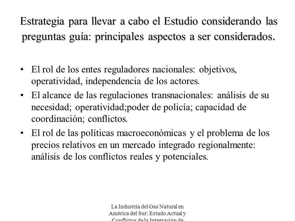 La Industria del Gas Natural en América del Sur: Estado Actual y Conflictos de la Integración de Mercados Estrategia para llevar a cabo el Estudio con