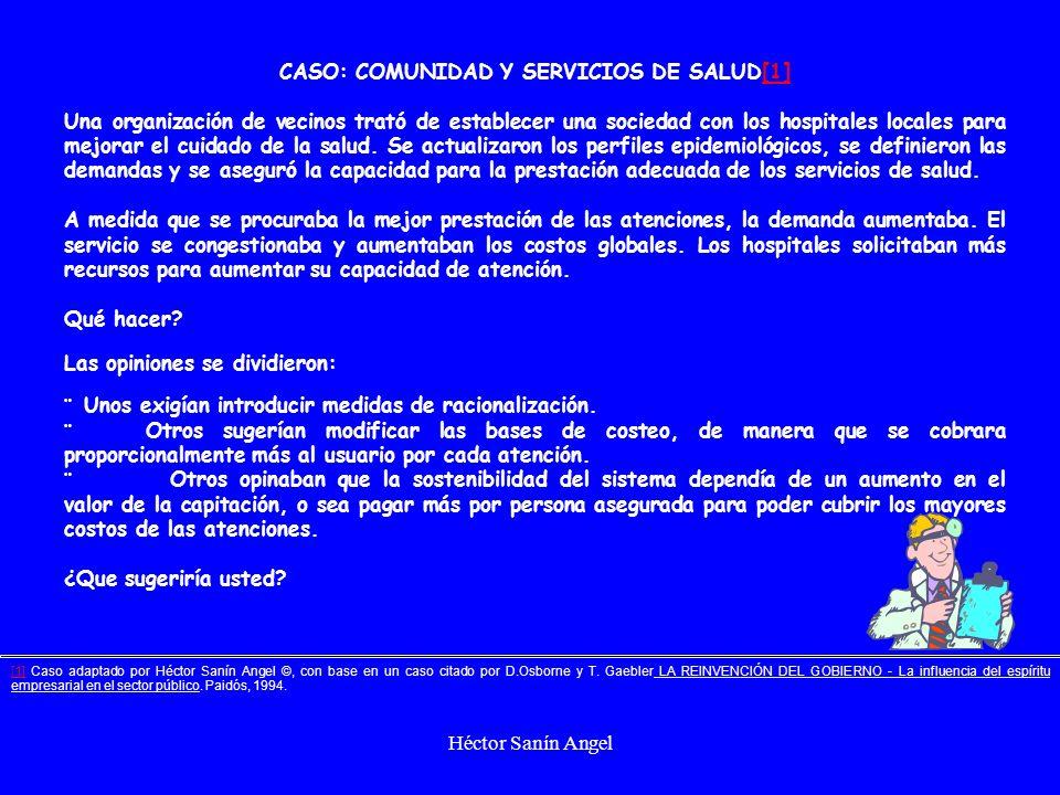 Héctor Sanín Angel CASO: COMUNIDAD Y SERVICIOS DE SALUD[1][1] Una organización de vecinos trató de establecer una sociedad con los hospitales locales