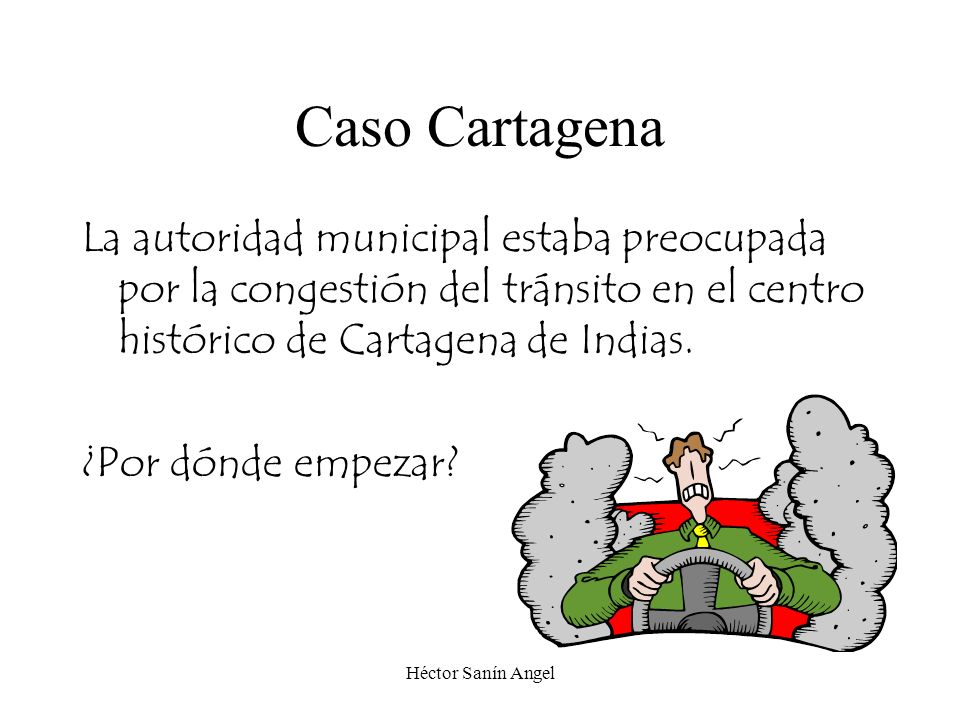 Héctor Sanín Angel Caso Cartagena La autoridad municipal estaba preocupada por la congestión del tránsito en el centro histórico de Cartagena de India