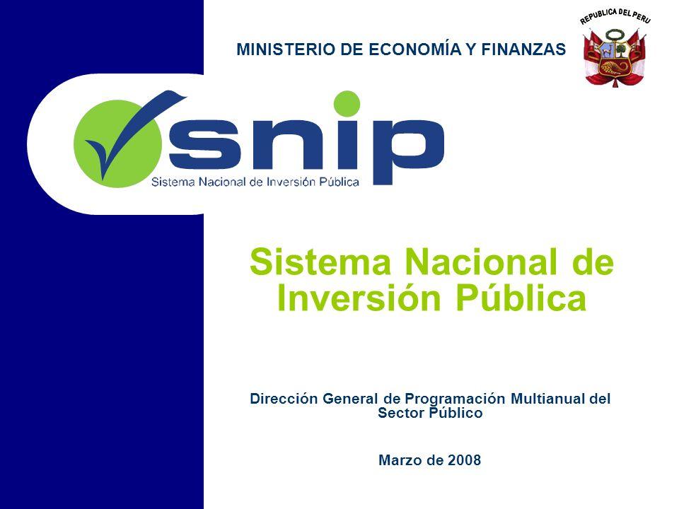 Dirección General de Programación Multianual del Sector Público Marzo de 2008 MINISTERIO DE ECONOMÍA Y FINANZAS Sistema Nacional de Inversión Pública