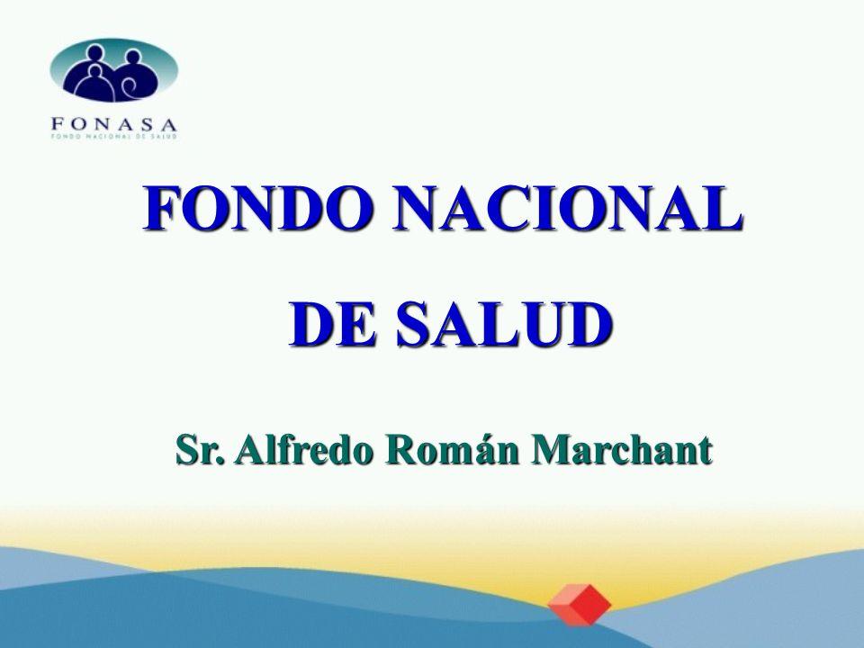 FONDO NACIONAL DE SALUD DE SALUD Sr. Alfredo Román Marchant