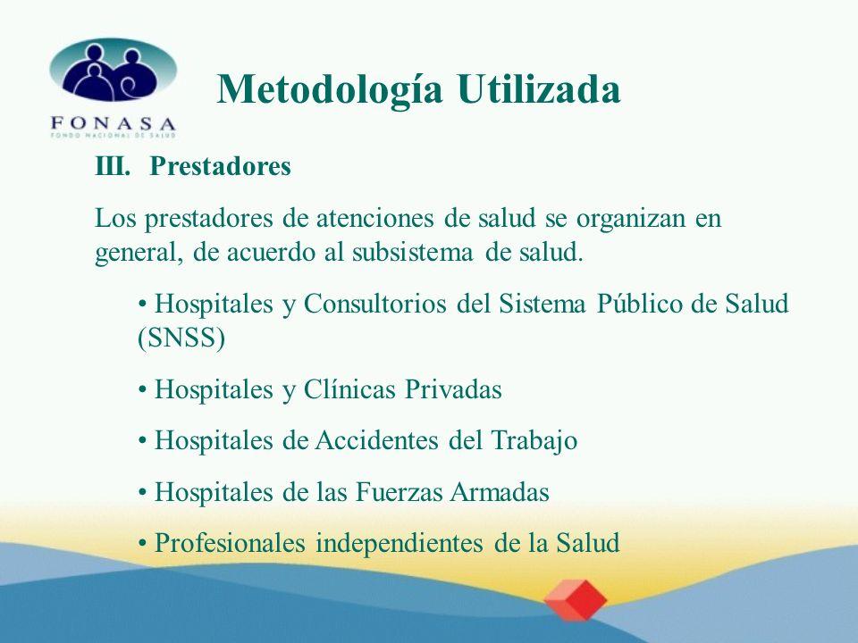 III. Prestadores Los prestadores de atenciones de salud se organizan en general, de acuerdo al subsistema de salud. Hospitales y Consultorios del Sist