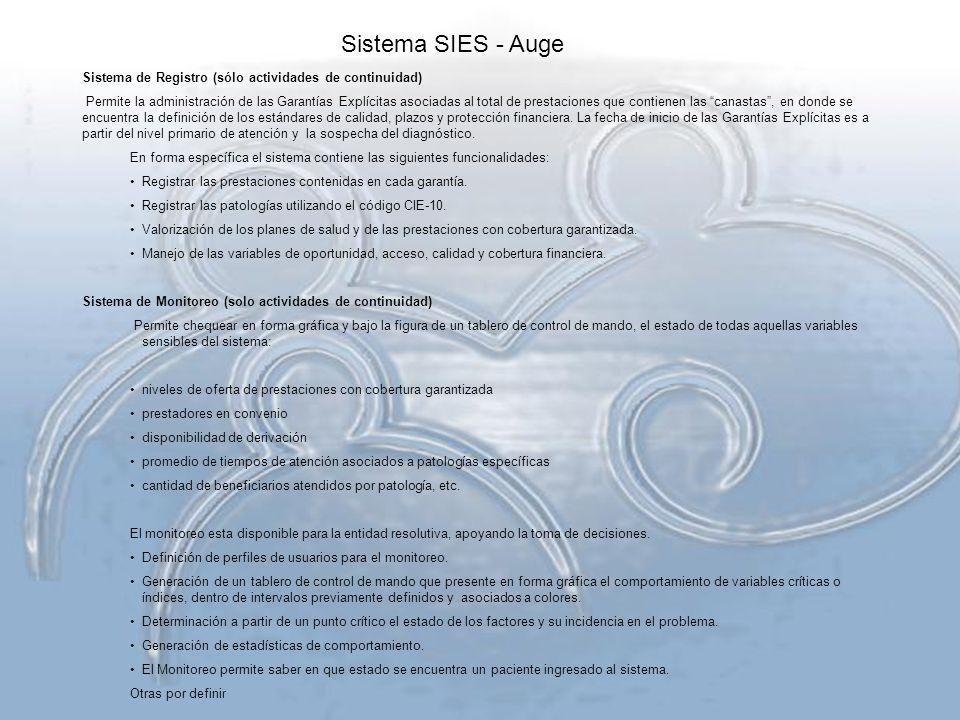 Sistema de Registro (sólo actividades de continuidad) Permite la administración de las Garantías Explícitas asociadas al total de prestaciones que con