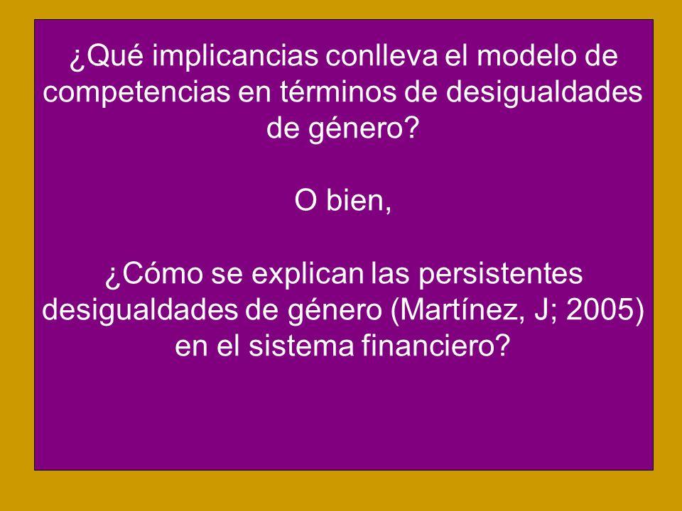 ¿Qué implicancias conlleva el modelo de competencias en términos de desigualdades de género.