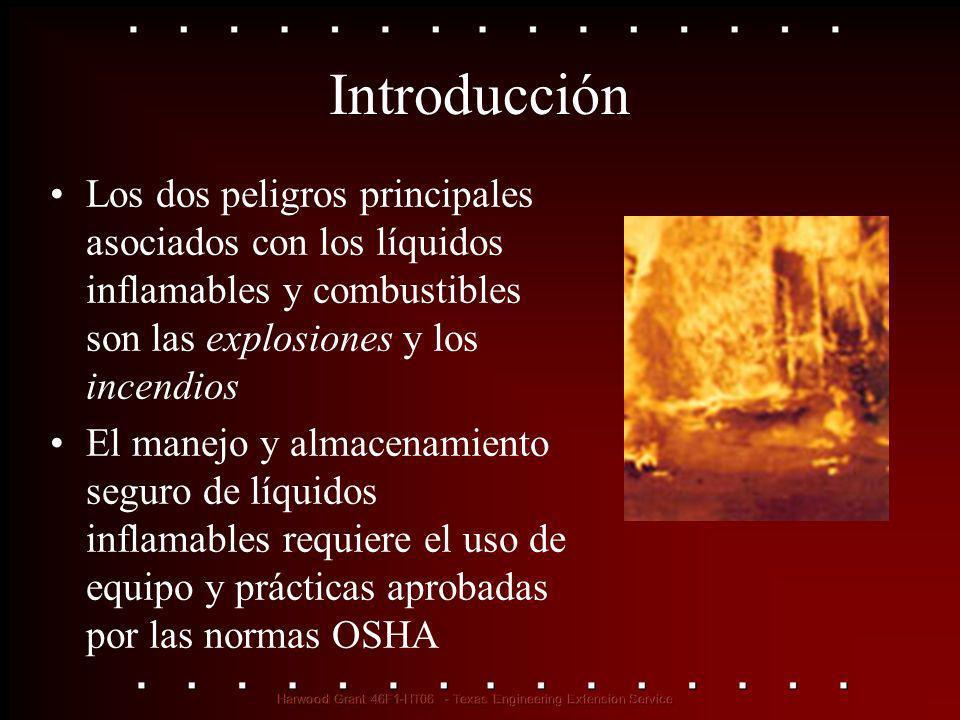 Introducción Los dos peligros principales asociados con los líquidos inflamables y combustibles son las explosiones y los incendios El manejo y almace