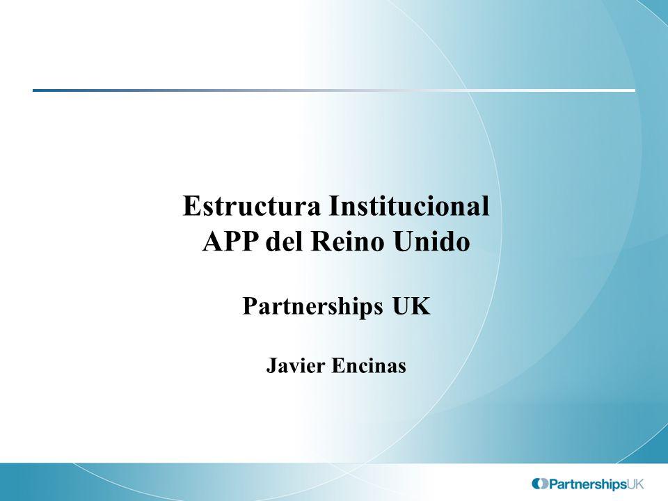 Estructura Institucional APP del Reino Unido Partnerships UK Javier Encinas