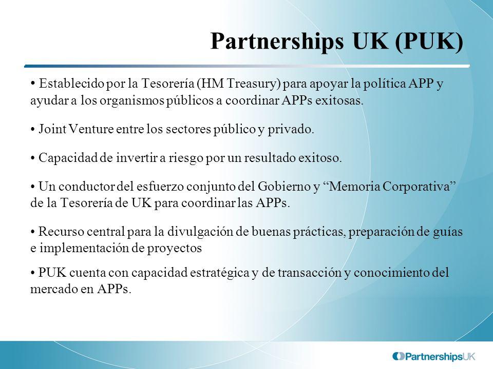 Partnerships UK (PUK) Establecido por la Tesorería (HM Treasury) para apoyar la política APP y ayudar a los organismos públicos a coordinar APPs exito