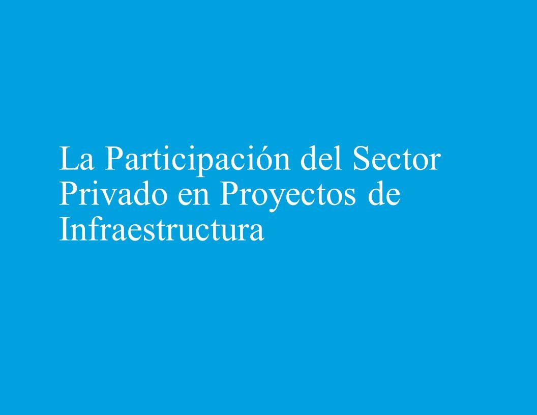 La Participación del Sector Privado en Proyectos de Infraestructura