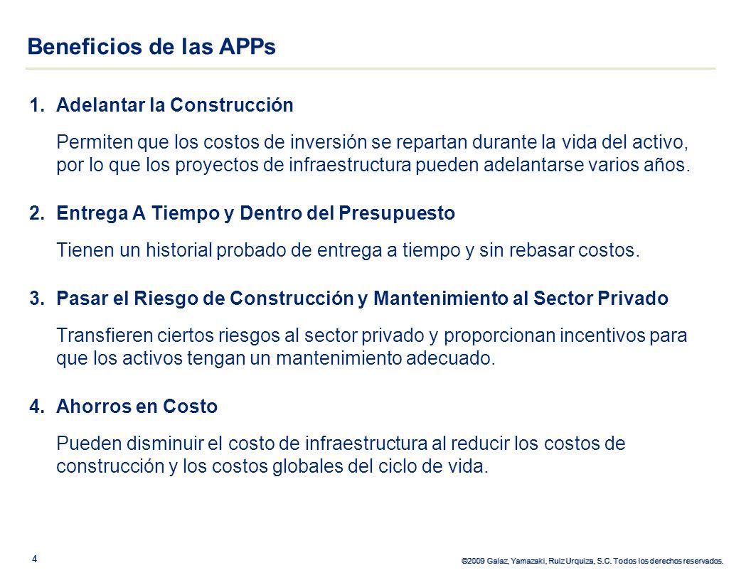 ©2009 Galaz, Yamazaki, Ruiz Urquiza, S.C. Todos los derechos reservados. 1.Adelantar la Construcción Permiten que los costos de inversión se repartan