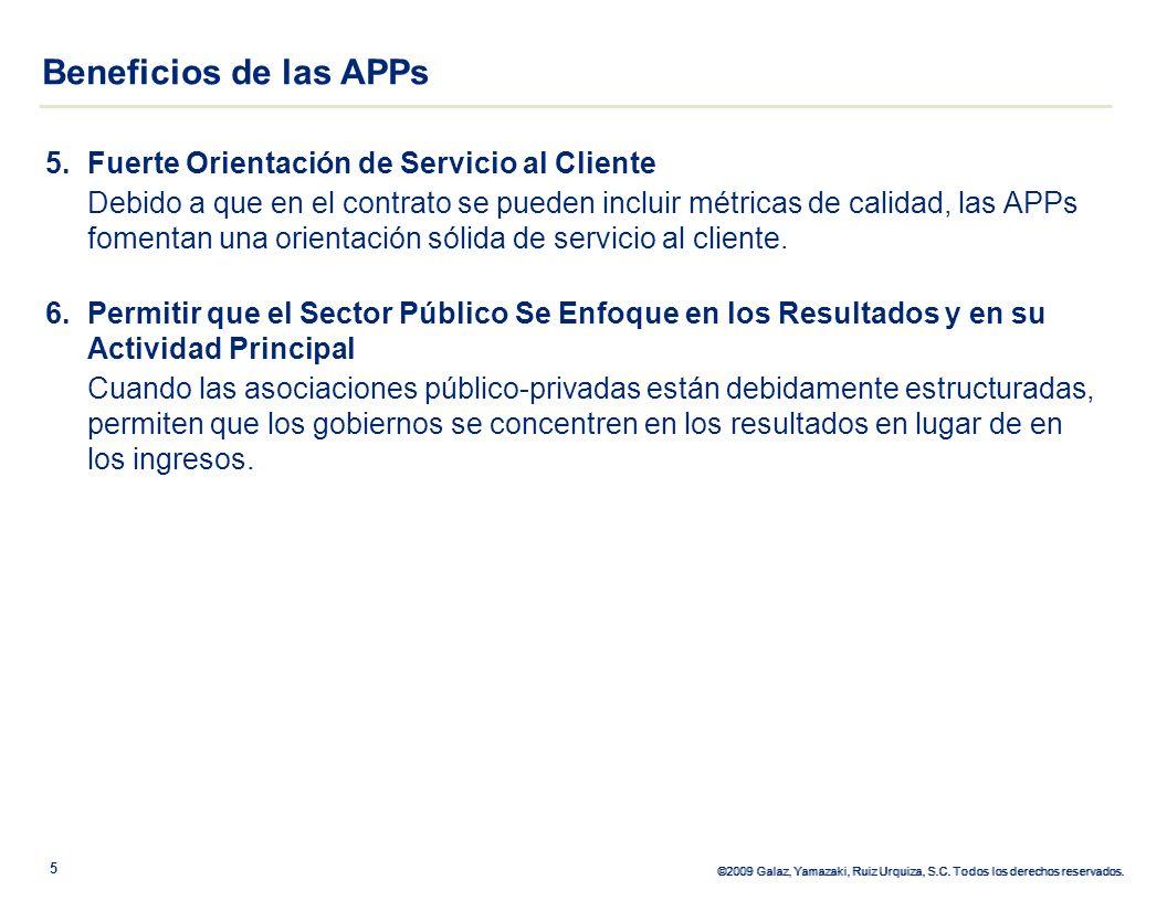 ©2009 Galaz, Yamazaki, Ruiz Urquiza, S.C. Todos los derechos reservados. 5.Fuerte Orientación de Servicio al Cliente Debido a que en el contrato se pu