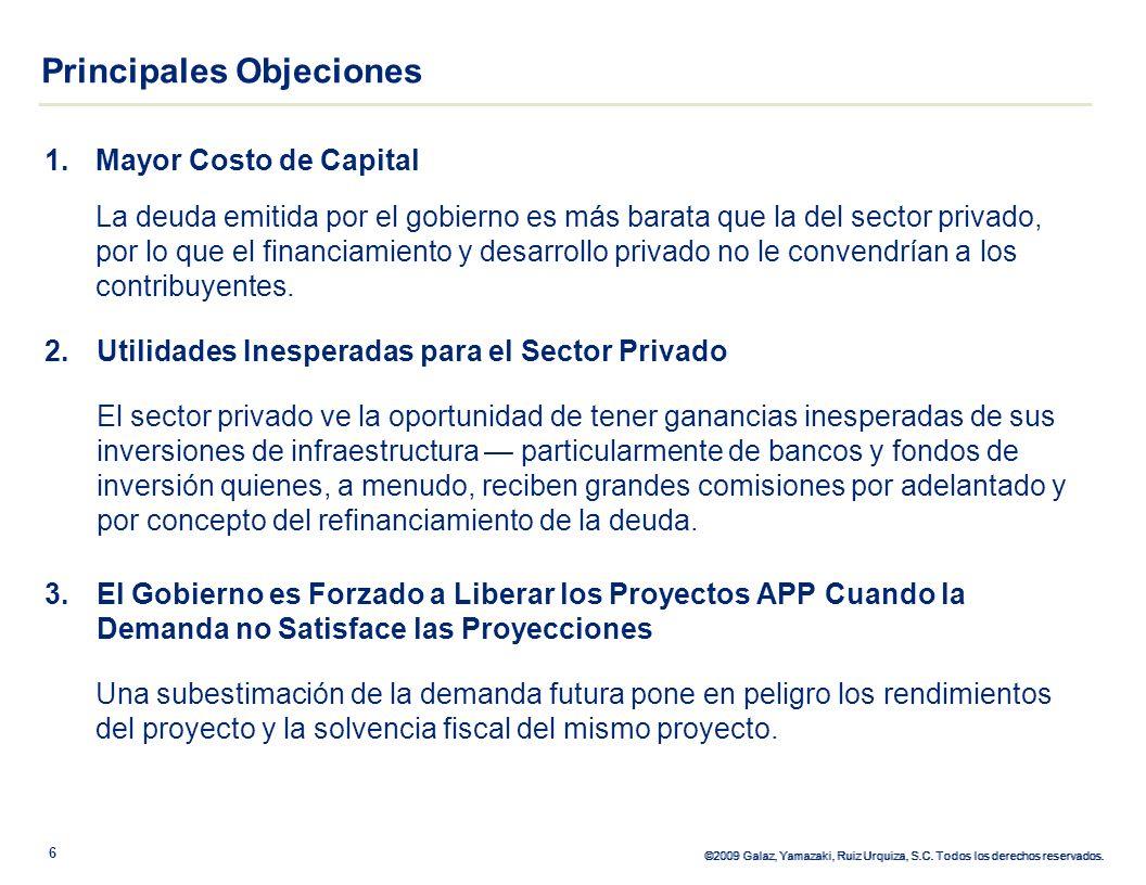 ©2009 Galaz, Yamazaki, Ruiz Urquiza, S.C. Todos los derechos reservados. 1.Mayor Costo de Capital La deuda emitida por el gobierno es más barata que l