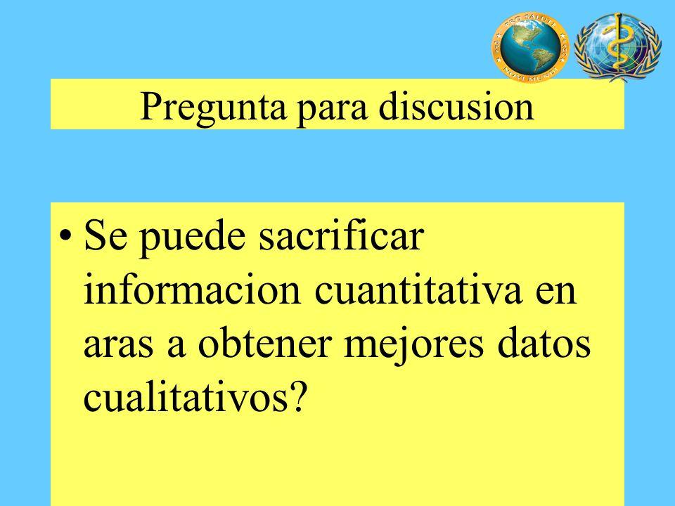 Pregunta para discusion Se puede sacrificar informacion cuantitativa en aras a obtener mejores datos cualitativos?