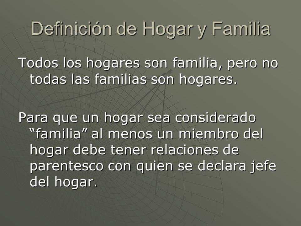 Definición de Hogar y Familia Todos los hogares son familia, pero no todas las familias son hogares. Para que un hogar sea considerado familia al meno