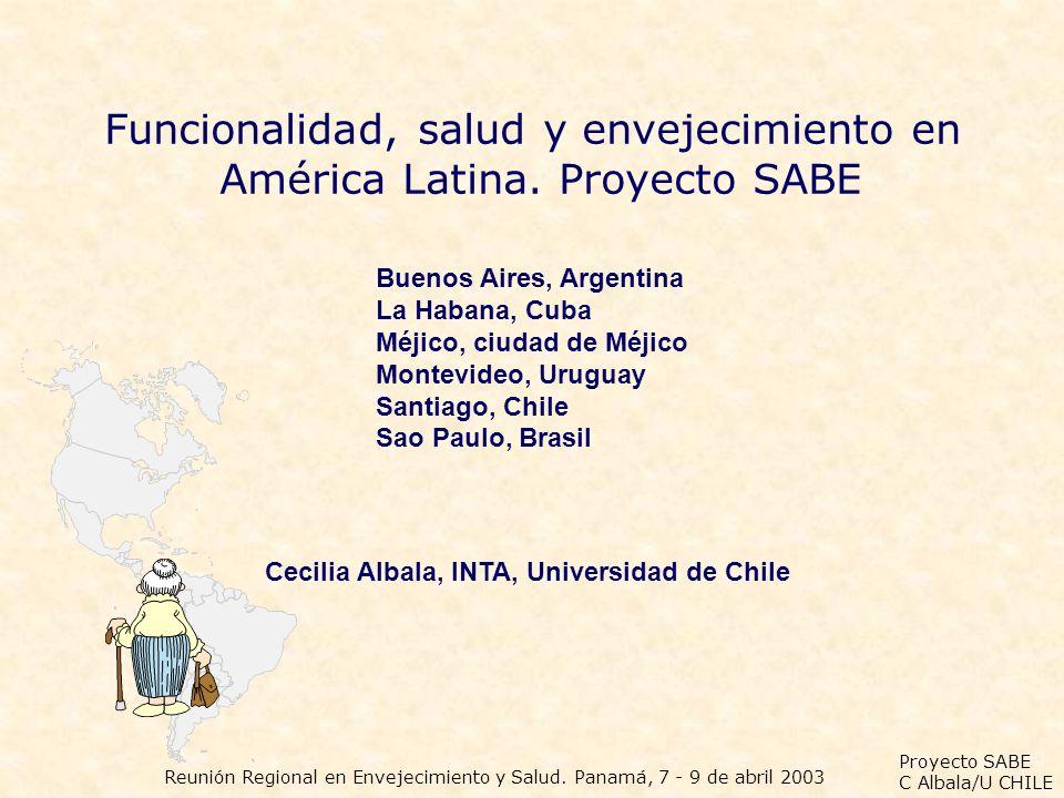 Proyecto SABE C Albala/U CHILE Reunión Regional en Envejecimiento y Salud.