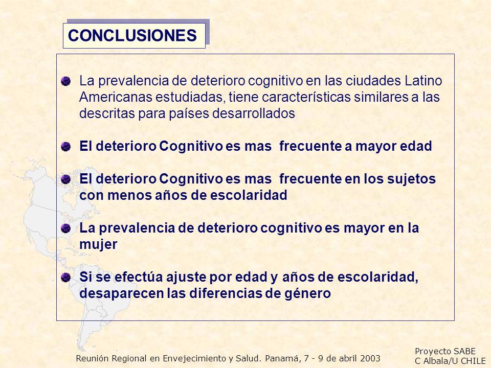 Proyecto SABE C Albala/U CHILE Reunión Regional en Envejecimiento y Salud. Panamá, 7 - 9 de abril 2003 La prevalencia de deterioro cognitivo en las ci