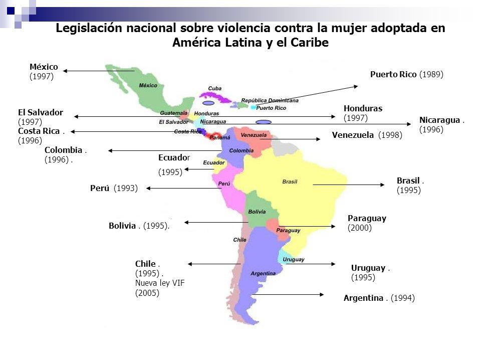 Legislación nacional sobre violencia contra la mujer adoptada en América Latina y el Caribe Argentina. (1994) Uruguay. (1995) Bolivia. (1995). Brasil.
